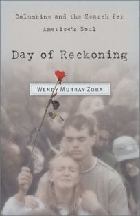 Day of Reckoning: Columbine and the Search for Americas Soul