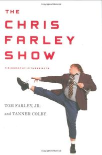 The Chris Farley Show: A Biography in Three Acts