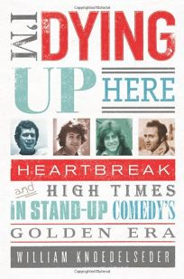 I'm Dying Up Here: Heartbreaks and High Times in Standup Comedy's Golden Era