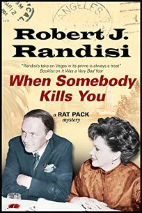 When Somebody Kills You: A Rat Pack Mystery