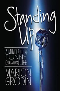 Standing Up: A Memoir of a Funny Not Always Life