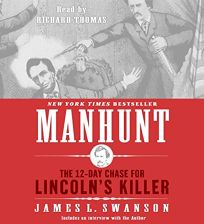 Manhunt: The 12-Day Chase for Lincolns Killer