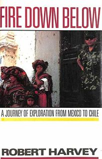 Fire Down Below: A Journey of Exploration from Mexico to Chile
