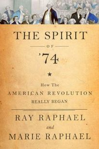 The Spirit of '74: How the American Revolution Began