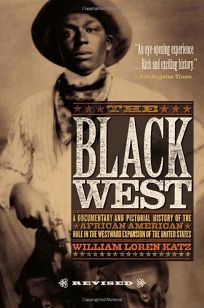 The Black West: A Documentary and Pictoral History of the African American Role in the Westward Expansion of the United States