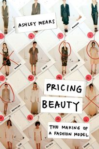 Pricing Beauty: The Making of a Fashion Model