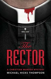 The Rector: A Christian Murder Mystery