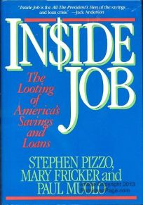 Inside Job: The Looting of Americas Savings and Loans