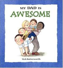 Children s Book Review  My Dad is Awesome by Nick Butterworth ... 21680a14ff