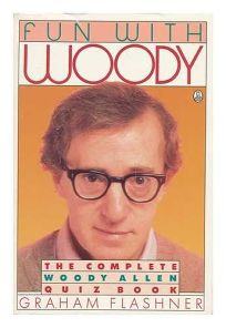Fun with Woody: The Complete Woody Allen Quiz Book