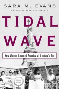 TIDAL WAVE: How Women Changed America at Centurys End