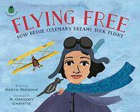 Flying Free: How Bessie Coleman's Dreams Took Flight
