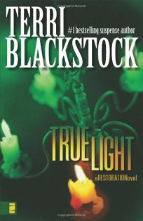 True Light: A Restoration Novel