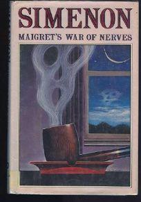 Maigrets War of Nerves