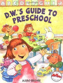 D.W.s Guide to Preschool