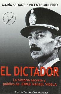 Dictador: La Historia Secreta y Publica de Jorge Rafael Videla