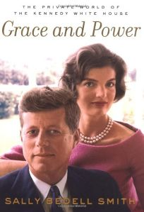 GRACE AND POWER: The Private World of the Kennedy White Hose