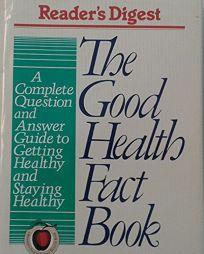 Good Health Fact Book
