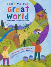 Come to the Great World: Poems from Around the World