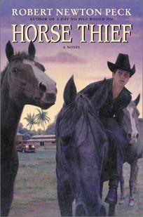 HORSE THIEF: A Novel