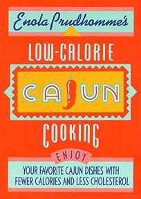 Enola Prudhommes Low-Calorie Cajun Cooking