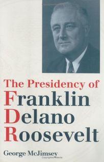 The Presidency of Franklin Delano Roosevelt