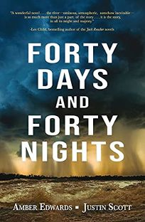 Forty Days and Forty Nights: A Novel of the Mississippi River