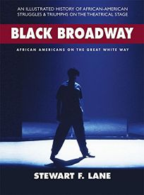Black Broadway: African-Americans on the Great White Way