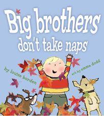 Big Brothers Dont Take Naps