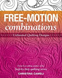 Free-Motion Combinations: Unlimited Quilting Designs