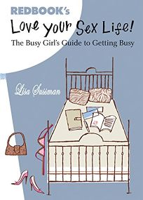 Love Your Sex Life!: The Busy Girls Guide to Getting Busy