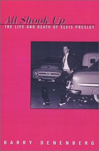 ALL SHOOK UP: The Life and Times of Elvis Presley