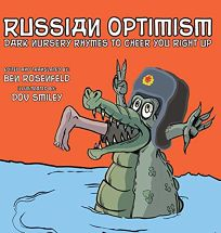 Russian Optimism: Dark Nursery Rhymes to Cheer You Right Up