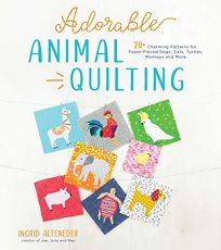 Adorable Animal Quilting: 20+ Charming Patterns for Paper-Pieced Dogs