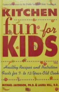 Kitchen Fun for Kids: Healthy Recipes and Nutrition Facts for 7 to 12 Year-Old Cooks