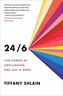 24/6: The Power of Unplugging One Day a Week