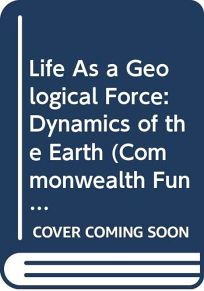 Life as a Geological Force: Dynamics of the Earth