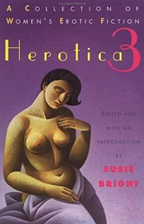 Herotica 3: A Collection of Womens Erotic Fiction