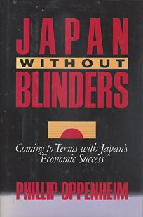 Japan Without Blinders: Coming to Terms with Japans Economic Success
