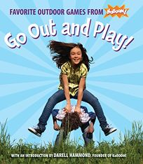 Go Out and Play! Favorite Outdoor Games from KaBoom!