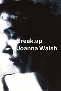 Break.up: A Novel in Essays
