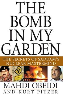 THE BOMB IN MY GARDEN: The Secrets of Saddams Nuclear Mastermind