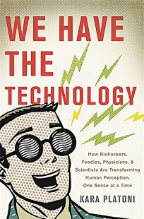 We Have the Technology: How Biohackers