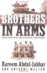 BROTHERS IN ARMS: The Epic Story of the 761st Tank Battalion