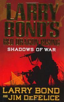 Larry Bonds Red Dragon Rising: Shadows of War