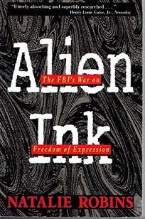Alien Ink: The FBIs War on Freedom of Expression