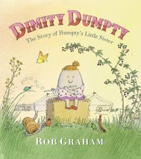 Dimity Dumpty: The Story of Humptys Little Sister