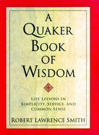 Religion Book Review: A Quaker Book of Wisdom: Life Lessons in