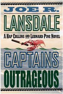 CAPTAINS OUTRAGEOUS: A Hap Collins and Leonard Pine Novel