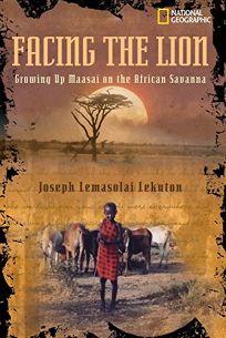 FACING THE LION: Growing Up Maasai on the African Savanna